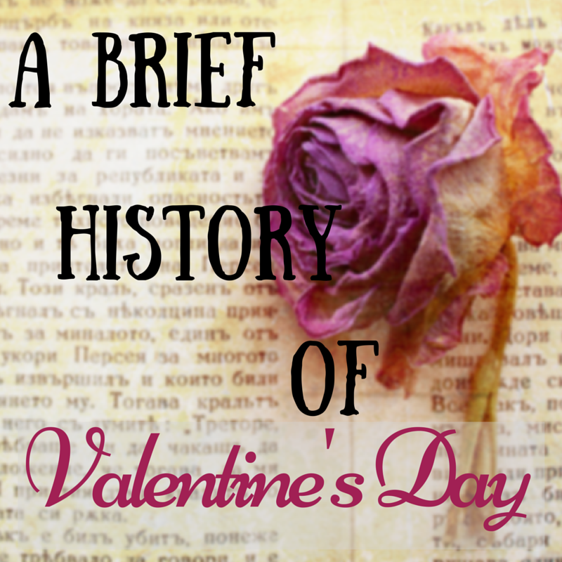 a brief history of valentine's day, Ideas
