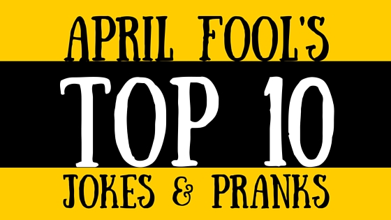 April Fool's Best Pranks